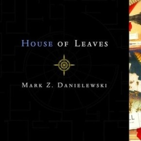 Mark Z. Danielewski: House of Leaves (2000)